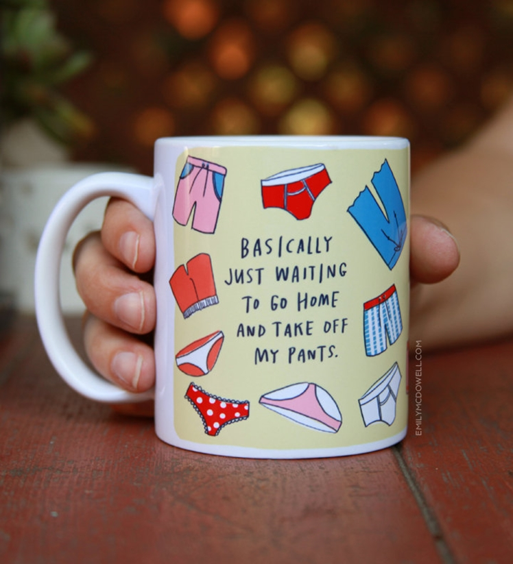 Take Off My Pants Mug by Emily McDowell