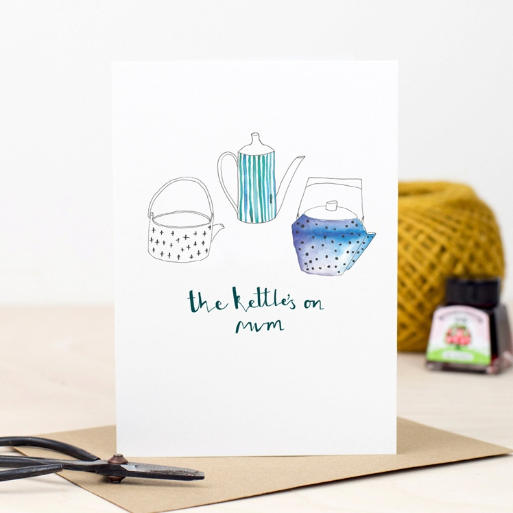 The Kettle's on Mum Card by Plewsy