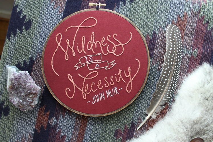 Wildness Quote Embroidery Hoop Art | The Wildness Co